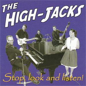 STOP LOOK AND LISTEN - HIGH-JACKS - NEO ROCK 'N' ROLL CDs, SCANA