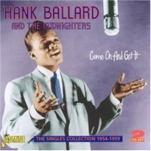 Come On And Get It - The Singles Collection 1954-1959 - Hank BALLARD & The Midnighters - DOOWOP CD, JASMINE