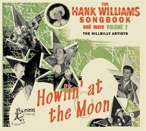 Hank Williams Songbook Volume 2 - Howling at the Moon - Various Artists - HILLBILLY CD, ATOMICAT