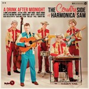 A DRINK AFTER MIDNIGHT - COUNTRY SIDE OF HARMONICA SAM - NEO ROCKABILLY CD, EL TORO