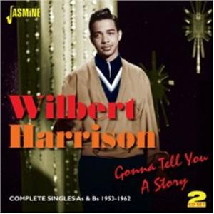 Gonna Tell You A Story - Complete Singles As & Bs 1953-1962 - Wilbert HARRISON - 50's Rhythm 'n' Blues CD, JASMINE