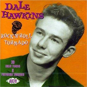 ROCK N ROLL TORNADO - DALE HAWKINS - 50's Artists & Groups CD, ACE