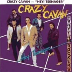 HEY TEENAGER - CRAZY CAVAN & RHYTHM ROCKERS - TEDDY BOY R'N'R CDs, CRAZY RHYTHM
