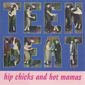 TEENBEAT - HIPCHICKS & RED HOT MAMAS - VARIOUS - SALE CDs, TEENBEAT
