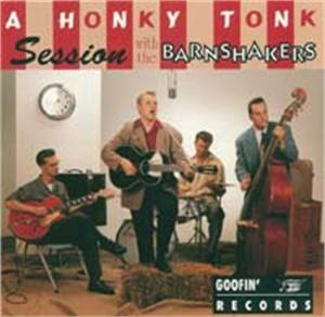 A HONKY TONK SESSION - BARNSHAKERS - NEO ROCKABILLY CDs, GOOFIN