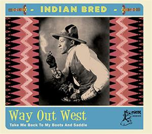 INDIAN BREED VOL 4 - Way Out West - Various Artists - 1950'S COMPILATIONS CD, ATOMICAT