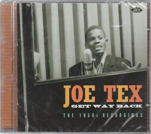 GET WAY BACK - JOE TEX - 50's Rhythm 'n' Blues CDs, ACE