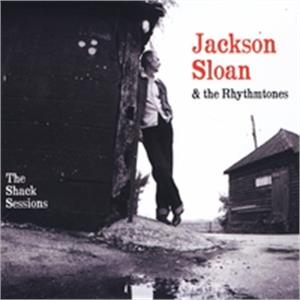 THE SHACK SESSIONS - JACKSON SLOAN & RHYTHMTONES - 50's Rhythm 'n' Blues CDs, SHELLEC