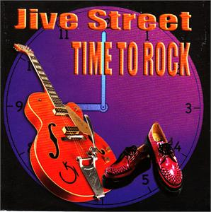 TIME TO ROCK - JIVE STREET - NEO ROCK 'N' ROLL CD, FOOTTAPPING