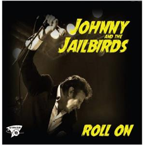 ROLL ON - JOHNNY & THE JAILBIRDS - NEO ROCK 'N' ROLL CDs, FOOTTAPPING