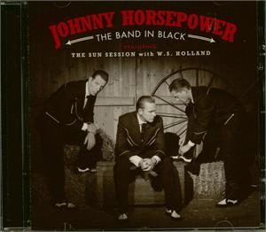 The Band In Black - Featuring The Sun Session with W.S. Holland - Johnny Horsepower - NEO ROCKABILLY CD, EL TORO