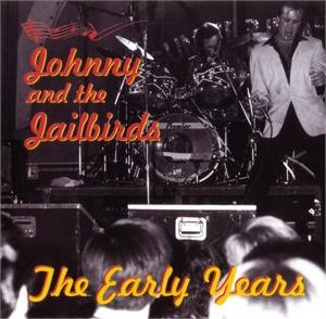 EARLY DAYS - JOHNNY & the JAILBIRDS - NEO ROCK 'N' ROLL CD, VAULT