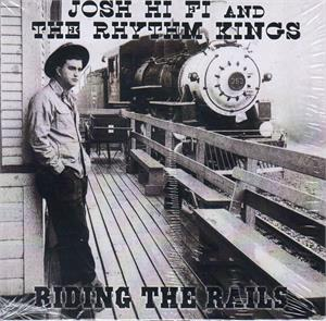 Ridin' the Rails - JOSH HI FI and RHYTHM KINGS - NEO ROCKABILLY CD, WILD