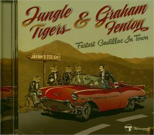 Fastest Cadillac In Town - Jungle Tigers & Graham Fenton - TEDDY BOY R'N'R CD, THOUSANDS