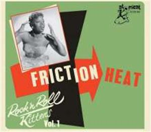 ROCK 'N' ROLL KITTENS VOL1 - FRICTION HEAT - Various Artists - 1950'S COMPILATIONS CD, ATOMICAT