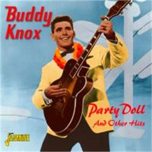 Party Doll and Other Hits - Buddy Knox - 50's Artists & Groups CDs, JASMINE