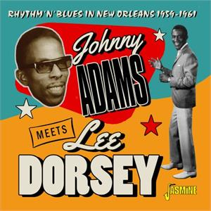 Rhythm 'N' Blues in New Orleans, 1959-1961 - Johnny Adams meets Lee Dorsey - 50's Rhythm 'n' Blues CD, JASMINE