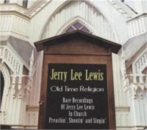 OLD TIME RELIGION - JERRY LEE LEWIS - 50's Artists & Groups CDs, BEAR FAMILY
