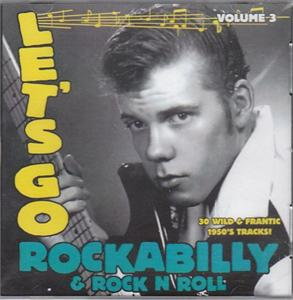 LETS GO R'A'B & R'N'R 3 - VARIOUS - 50's Rockabilly Comp CDs, LETS GO