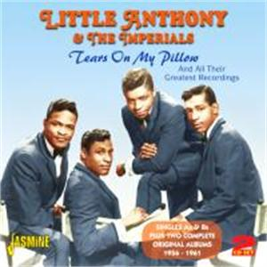 Tears On My Pillow, All Their Greatest Recordings -  1956-1961 - Little ANTHONY & The Imperials - DOOWOP CDs, JASMINE