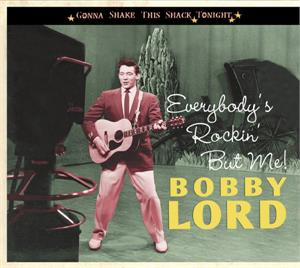 Everybody's Rockin' But Me - Gonna Shake This Shack Tonight - BOBBY LORD - HILLBILLY CD, BEAR FAMILY