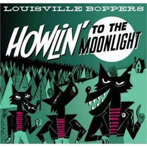 Howlin to the Moonlight - LOUSIVILLE BOPPERS - NEO ROCKABILLY CD, PART