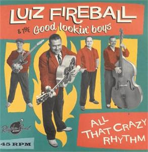 I'm Never Gonna Be That Guy : New Shoes, New Blues - Luiz Fireball & The Good Lookin` Boys: - Rhythm Bomb VINYL, RHYTHM BOMB