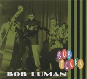 ROCKS - BOB LUMAN - 50's Artists & Groups CD, BEAR FAMILY