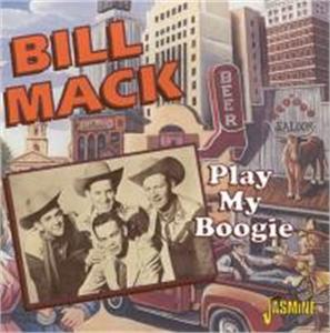 Play My Boogie - BILL MACK - HILLBILLY CD, JASMINE