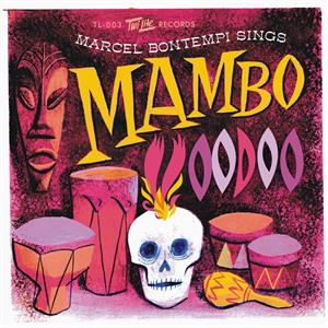MAMBO VOODOO:IT'S YOUR VOODO WORKING - Marcel Bontempi - Vinyl Vinyl, TWILITE