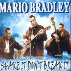 SHAKE IT DON'T BREAK IT - MARIO BRADLEY - NEO ROCKABILLY CD, FURY