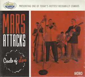 CIRCLE OF LOVE - MARS ATTACKS - NEO ROCKABILLY VINYL, BLUELAKE