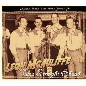 Tulsa Straight Ahead / Gonna Shake This Shack - LEON McAULLIFFE - HILLBILLY CDs, BEAR FAMILY