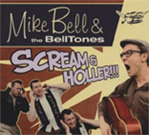 SCREAM & HOLLER - MIKE BELL & THE BELLTONES - NEO ROCKABILLY CD, GOOFIN