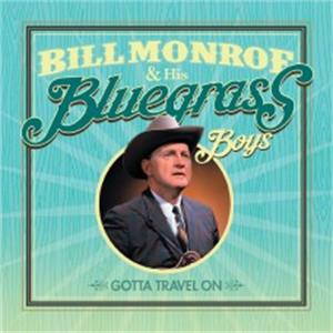 Gotta Travel On - Bill MONROE & His Bluegrass Boys - HILLBILLY CD, JASMINE