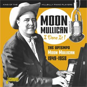 I Done It! - The Uptempo Moon Mullican 1949-1958 - Moon MULLICAN - 50's Artists & Groups CD, JASMINE