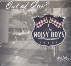 Out Of Gas - NOISEY BOYS - NEO ROCKABILLY VINYL, CRAZY TIMES