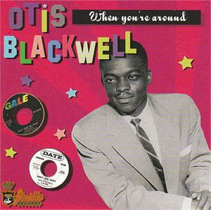 WHEN YOU'RE AROUND - OTIS BLACKWELL - 50's Artists & Groups CDs, SLEAZY