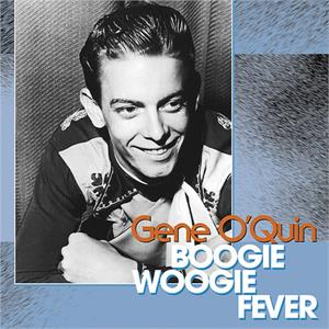 BOOGIE WOOGIE FEVER - GENE O'QUIN - HILLBILLY CD, BEAR FAMILY