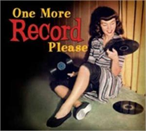 ONE MORE RECORD PLEASE - VARIOUS - 1950'S COMPILATIONS CDs, BEAR FAMILY