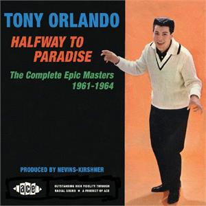 Halfway to Paradise: the Complete Epic Masters 1961-1964 - Tony Orlando - 50's Artists & Groups CD, ACE