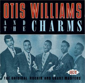 Original Rockin And Chart Masters - OTIS WILLIAMS AND THE CHARMS - DOOWOP CD, ACE