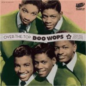 Over The Top Doo Wops Vol 2 - VARIOUS ARTISTS - DOOWOP CD, EL TORO