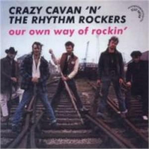 OUR OWN WAY OF ROCKIN - CRAZY CAVAN & RHYTHM ROCKERS - TEDDY BOY R'N'R CDs, CRAZY RHYTHM