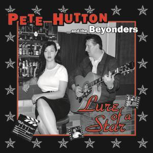 LURE OF A STAR - PETE HUTTON & BETOUNDERS - NEO ROCK 'N' ROLL CD, WESTERN STAR