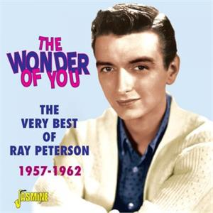 THE WONDER OF YOU The Very Best of 1957-1962 - RAY PETERSON - 50's Artists & Groups CD, JASMINE
