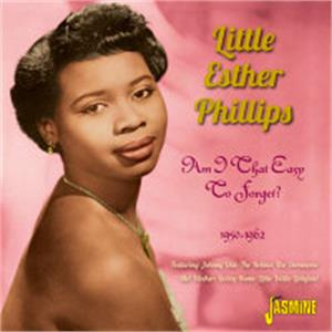 Am I That Easy to Forget? 1950-1962 - Little Ester PHILIPS - 50's Rhythm 'n' Blues CD, JASMINE