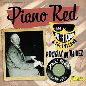 Rockin' With Red - Singles - Piano RED aka Dr. Feelgood & The Interns - 50's Rhythm 'n' Blues CD, JASMINE