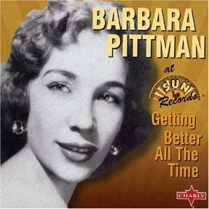 GETTIBG BETTER ALL THE TIME - BARBARA PITTMAN - 50's Artists & Groups CD, CHARLY