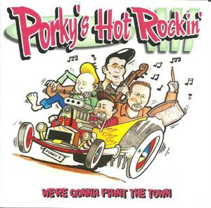 We're Gonna Paint the Town - Porkys Hot Rockin@ - NEO ROCK 'N' ROLL CD, FOOTTAPPING